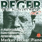 Play & Download Max Reger: Das Klavierwerk Vol. 7 by Markus Becker | Napster