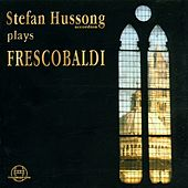 Play & Download Hussong plays Frescobaldi by Stefan Hussong | Napster
