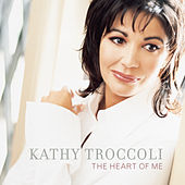 The Heart Of Me by Kathy Troccoli