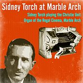 Play & Download Sidney Torch at Marble Arch by Sidney Torch | Napster
