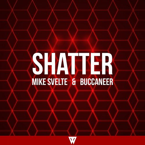 Play & Download Shatter by Buccaneer | Napster