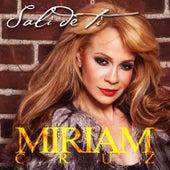 Play & Download Sali De Ti by Miriam Cruz | Napster