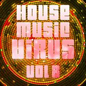 House Music Virus, Vol. 8 - EP by Various Artists