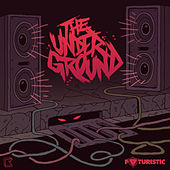The Underground by Futuristic