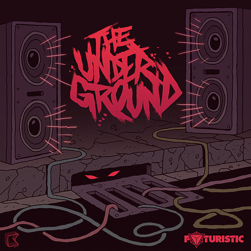 Play & Download The Underground by Futuristic | Napster