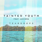 Teardrops by Tainted Youth