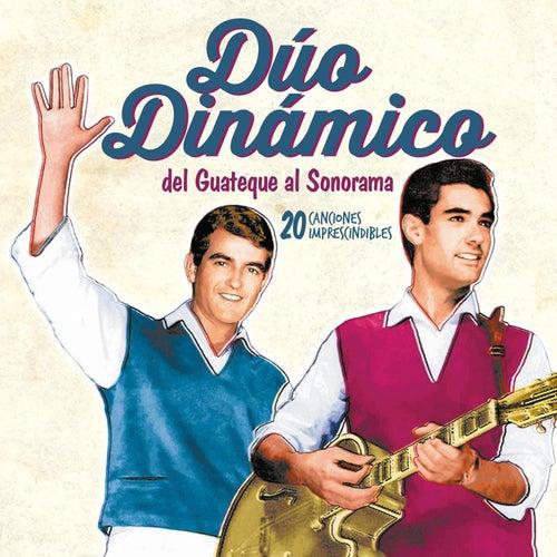 Del guateque al Sonorama. 20 Canciones Imprescindibles by Duo Dinamico