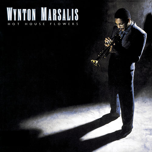 Hot House Flowers by Wynton Marsalis