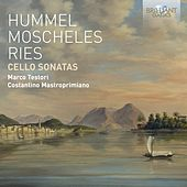 Play & Download Hummel, Moscheles, Ries: Cello Sonatas by Marco Testori | Napster