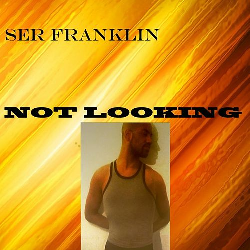 Not Looking by Ser Franklin