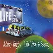 Life Like A Song by Marty Rigby