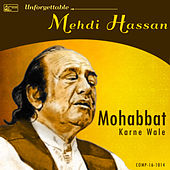 Play & Download Mohabbat Karne Wale - Unforgettable Mehdi Hassan by Mehdi Hassan | Napster