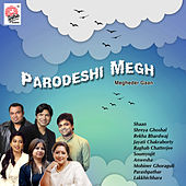 Parodeshi Megh by Various Artists