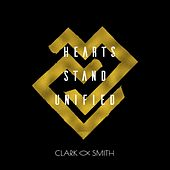 Play & Download Hearts Stand Unified by Clark | Napster