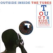 Play & Download Outside Inside by The Tubes | Napster