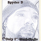 Play & Download Only I by Spyder-D | Napster