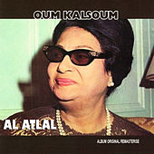 Play & Download Al Atlal (Remasterisé) by Oum Kalthoum | Napster