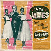 Good Rockin' Mama - Her 1950s Rock'n'Roll Dance Party by Etta James