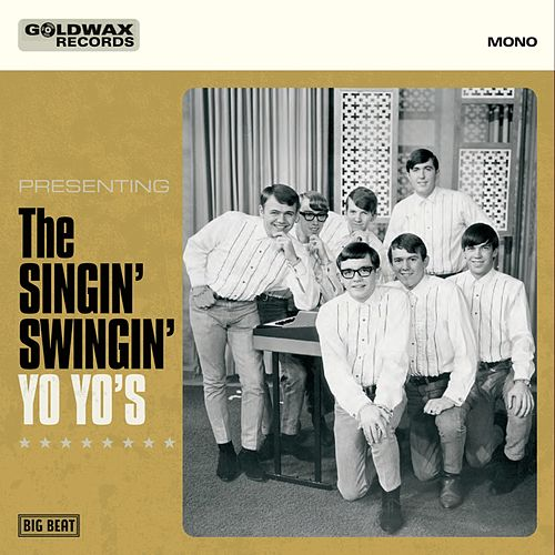 Play & Download Goldwax Records Presents The Singin' Swingin' Yo Yo's by The Yo-Yo's | Napster