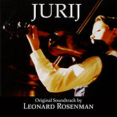 Play & Download Jurij (Original Soundtrack Recording) by Leonard Rosenman | Napster