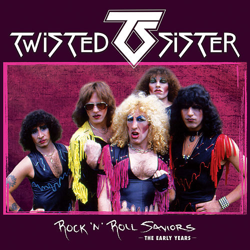Play & Download Rock 'N' Roll Saviors - The Early Years (Live) by Twisted Sister | Napster