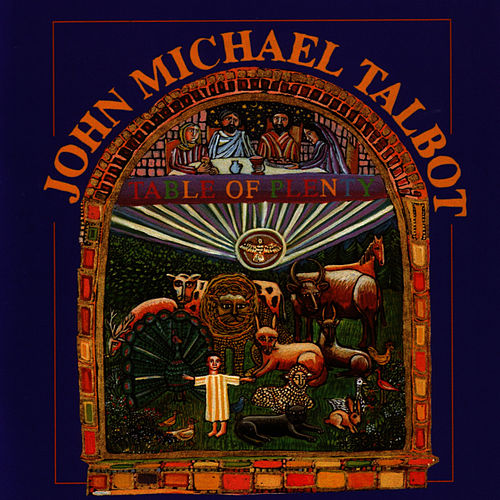 Play & Download Table Of Plenty by John Michael Talbot | Napster