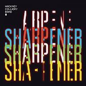 Sharpener by The Hackney Colliery Band