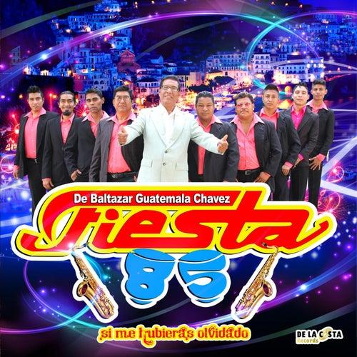 Play & Download Si Me Hubieras Olvidado by Fiesta 85 | Napster