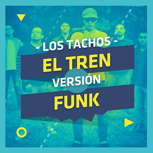 Play & Download El Tren (Version Funk) by Los Tachos | Napster