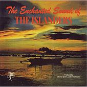 Play & Download The Enchanted Sound of the Islanders by The Islanders | Napster