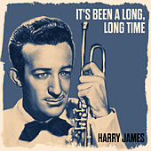 It's Been A Long, Long Time by Harry James