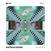 Play & Download Polyphonic EP by Mathias Kaden | Napster
