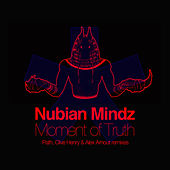 Moment of Truth by Nubian Mindz
