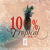 Play & Download 100 % Tropical, Vol. 2 by Various Artists | Napster