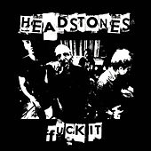 Play & Download Fuck It by Headstones | Napster