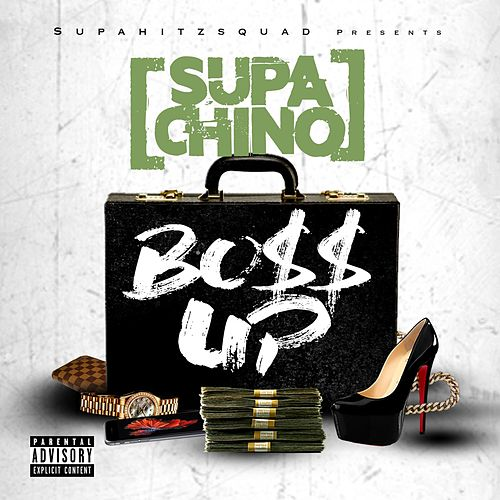 Boss Up by Supa Chino