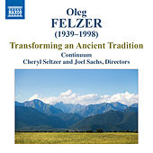 Felzer: Transforming an Ancient Tradition by Various Artists