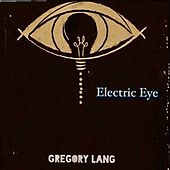 Play & Download Electric Eye EP by Gregory Lang | Napster