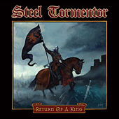 Return of a King by Steel Tormentor