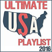 Ultimate USA Playlist 2016 by Various Artists