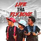 Play & Download Life of Tha Fly Boyz by The Fly Boyz | Napster