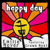 Happy Day (feat. Crows Nest) by Emilie Mover