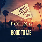 Good to Me by Younotus