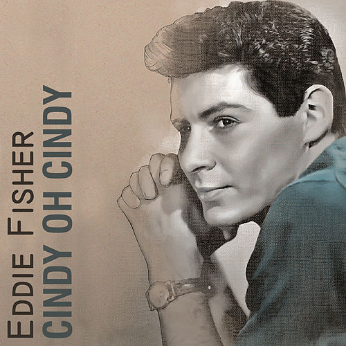 Play & Download Cindy Oh Cindy by Eddie Fisher | Napster