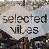 Play & Download Selected Vibes, Vol. 1- Finest in Electronic Music by Various Artists | Napster