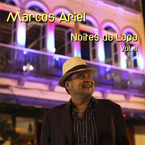 Play & Download Noites da Lapa, Vol. II by Marcos Ariel | Napster