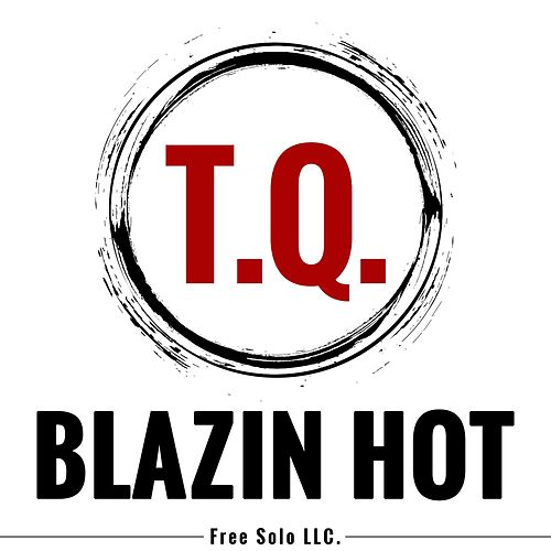 Play & Download Blazin Hot by TQ | Napster