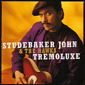 Tremoluxe by Studebaker John and the Hawks