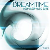 Play & Download Deep Sleep Music Suite: Dreamtime, Vol. 1 by Various Artists | Napster