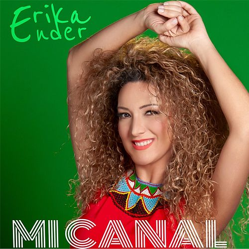Play & Download Mi Canal by Erika Ender | Napster